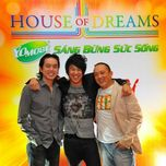 house of dream - behind the scenes - thanh dien, hong nhung, anh tuan, y thanh