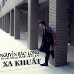 xa khuat (single) - nguyen bao long, ja