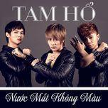 nuoc mat khong mau (single) - tam ho
