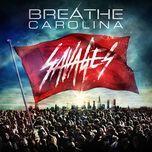 savages - breathe carolina