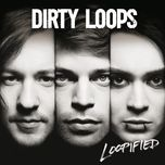 loopified (japan edition) - dirty loops