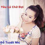 yeu la cho doi (single) - do tuyet nhi