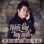 nam lay tay anh (single) - tuan hung