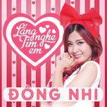 lang nghe tim em (single) - dong nhi