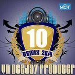 vn deejay producer 2014 (vol.10) - dj