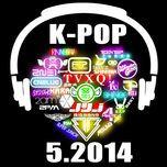 tuyen tap nhac hot k-pop (05/2014) - v.a