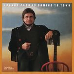 johnny cash is coming to town - johnny cash