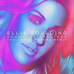 goodness gracious (the chainsmokers extended remix) (single) - ellie goulding