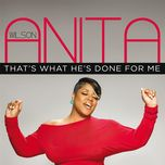 that's what he's done for me (single) - anita wilson