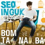 bomtanaba (single) - seo in guk