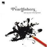 open up your colouring book - the pearlfishers