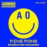 ping pong (kryder & tom staar remix) (single) - armin van buuren