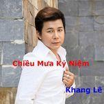 chieu mua ky niem - khang le