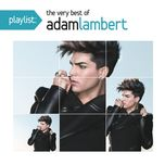 playlist: the very best of adam lambert - adam lambert