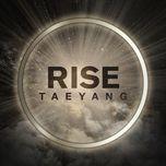 rise  - tae yang (bigbang)