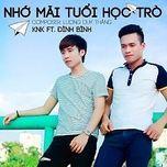 nho mai tuoi hoc tro (single) - knk to huy, dinh binh