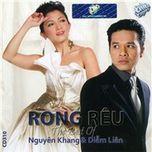 rong reu (the best of nguyen khang va diem lien) - nguyen khang, diem lien