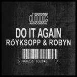 do it again (remixes) - royksopp, robyn
