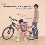 anh chi co xe dap thoi (single) - hoang bach, hand leajung
