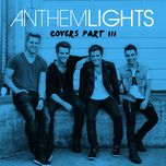 covers, pt. iii - anthem lights