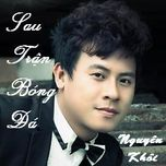 sau tran bong da (single) - nguyen khoi