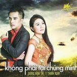 khong phai tai chung minh - duong dinh tri, thanh ngan (nsut)