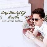 dung bat anh cho doi nua (single) - duong tuan thuong