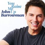 you raise me up - john barrowman