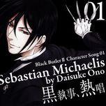 kuroshitsuji ii character song 01 - sebastian michaelis - daisuke ono