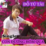 con duong hom qua (single) - do tu tai