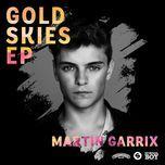 gold skies (ep) - martin garrix