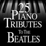 25 piano tributes to the beatles - piano tribute players