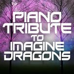 piano tribute to imagine dragons (ep) - piano tribute players