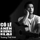 co le anh nen dung lai (single) - truong the vinh