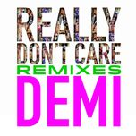 really don't care remixes (single) - demi lovato