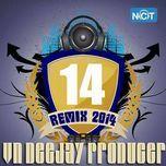 vn deejay producer 2014 (vol.14) - dj