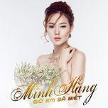 gio em da biet (single) - minh hang