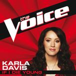 if i die young (the voice performance) (single) - karla davis