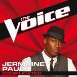 complicated (the voice performance) (single) - jermaine paul