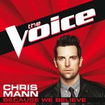 because we believe (the voice performance) (single) - chris mann