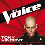 everybody wants to rule the world (the voice performance) (single) - tony vincent