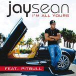 i'm all yours (single) - jay sean, pitbull
