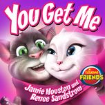 you get me (from talking friends) (single) - renee sandstrom, jamie houston