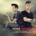 mong tuong (single) - lil shady, zenky