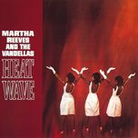 heat wave - martha reeves, the vandellas