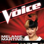 toxic (the voice performance) (single) - melanie martinez