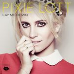 lay me down (single) - pixie lott