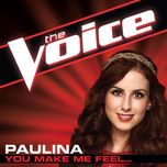 you make me feel...(the voice performance) (single) - paulina