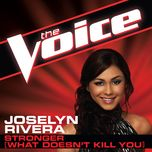 stronger (what doesn't kill you) (the voice performance) (single) - joselyn rivera