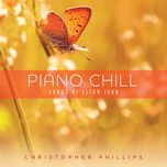 piano chill songs of elton john - christopher phillips
